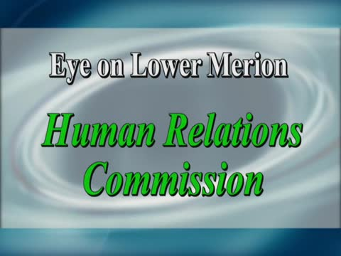 Eye on Lower Merion: The Human Relations Commission Part 2 of 2