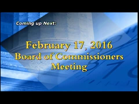 February 17, 2016  Board of Commissioners Meetings