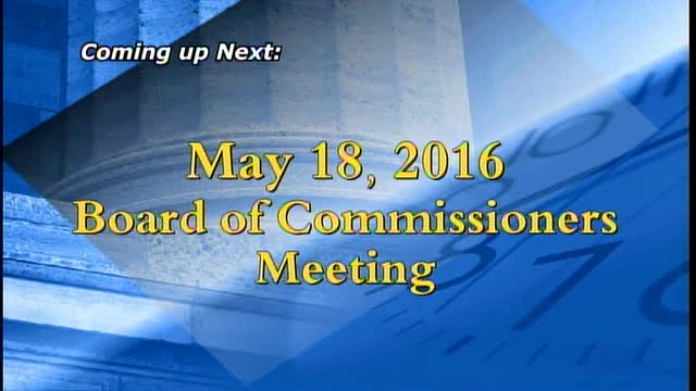 May 18, 2016  Board of Commissioners Meeting